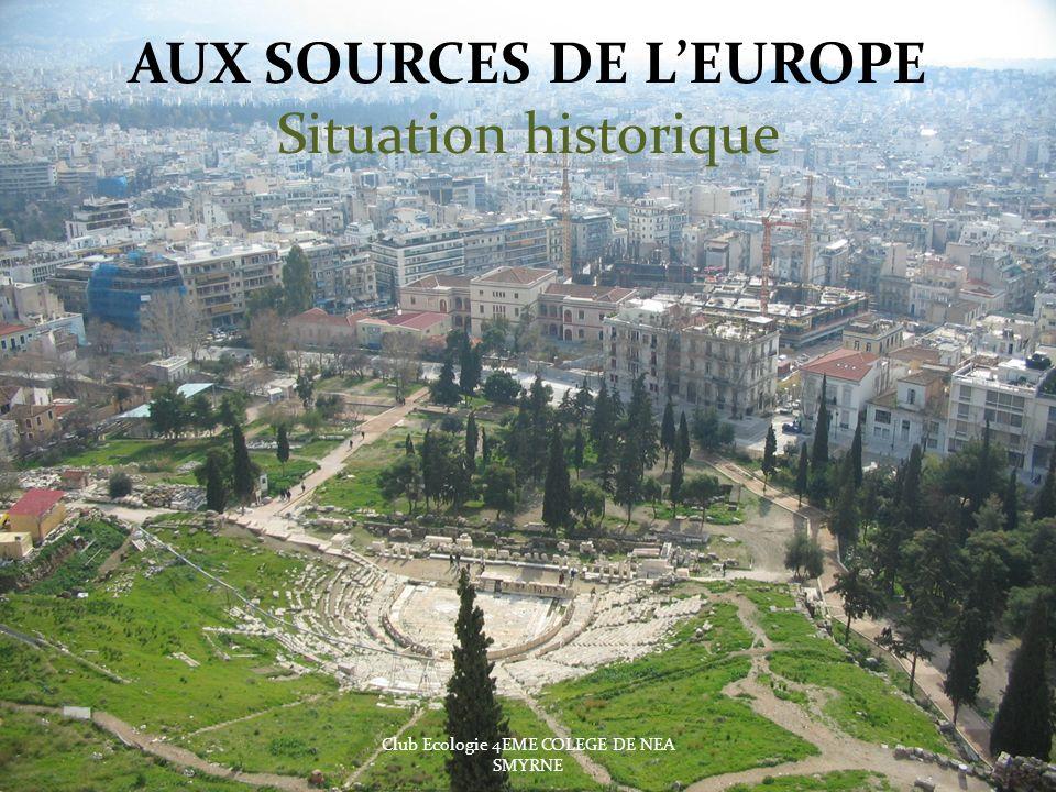AUX SOURCES DE LEUROPE Situation historique Club Ecologie 4EME COLEGE DE NEA SMYRNE