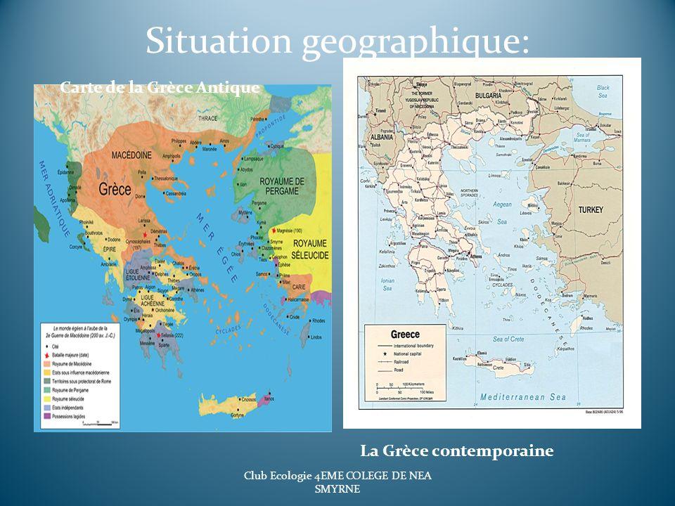 Situation geographique: Carte de la Grèce Antique La Grèce contemporaine Club Ecologie 4EME COLEGE DE NEA SMYRNE