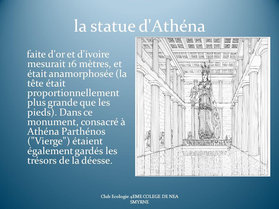 la statue d'Athéna faite d'or et d'ivoire mesurait 16 mètres, et était anamorphosée (la tête était proportionnellement plus grande que les pieds). Dan