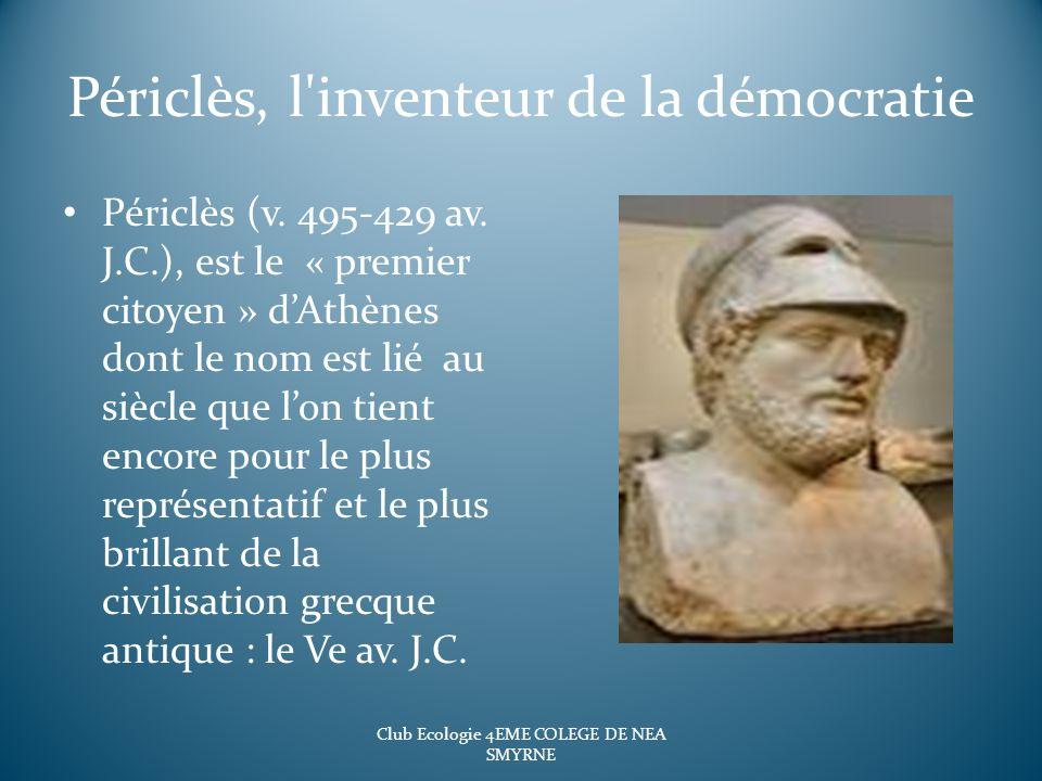Périclès, l'inventeur de la démocratie Périclès (v. 495-429 av. J.C.), est le « premier citoyen » dAthènes dont le nom est lié au siècle que lon tient