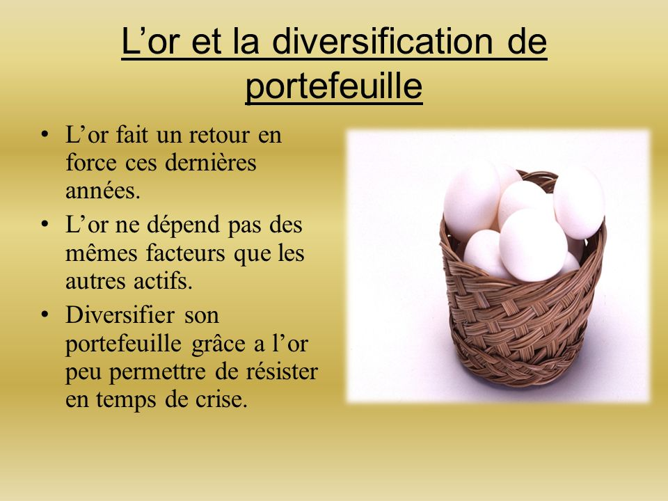 Lor et la diversification de portefeuille Lor fait un retour en force ces dernières années.