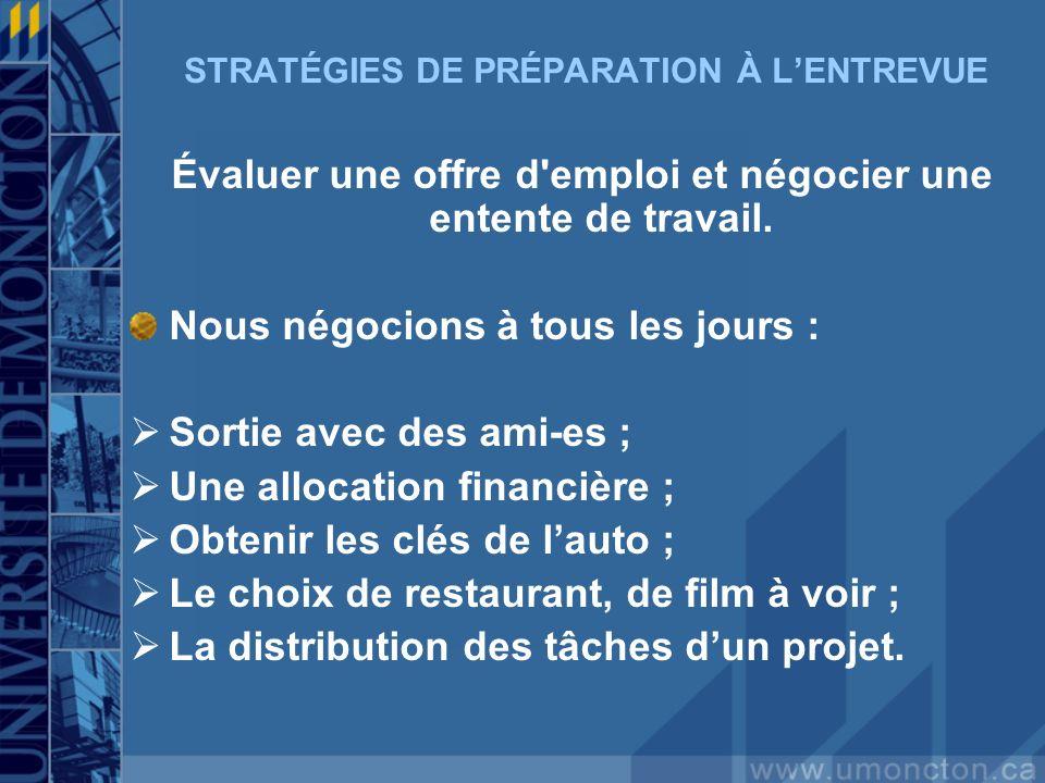 STRATÉGIES DE PRÉPARATION À LENTREVUE Évaluer une offre d emploi et négocier une entente de travail.