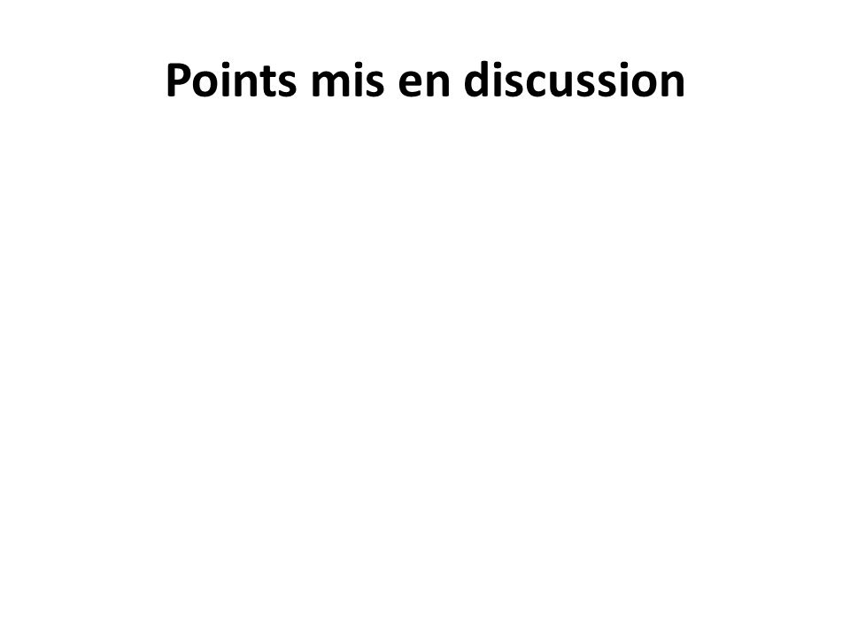 Points mis en discussion