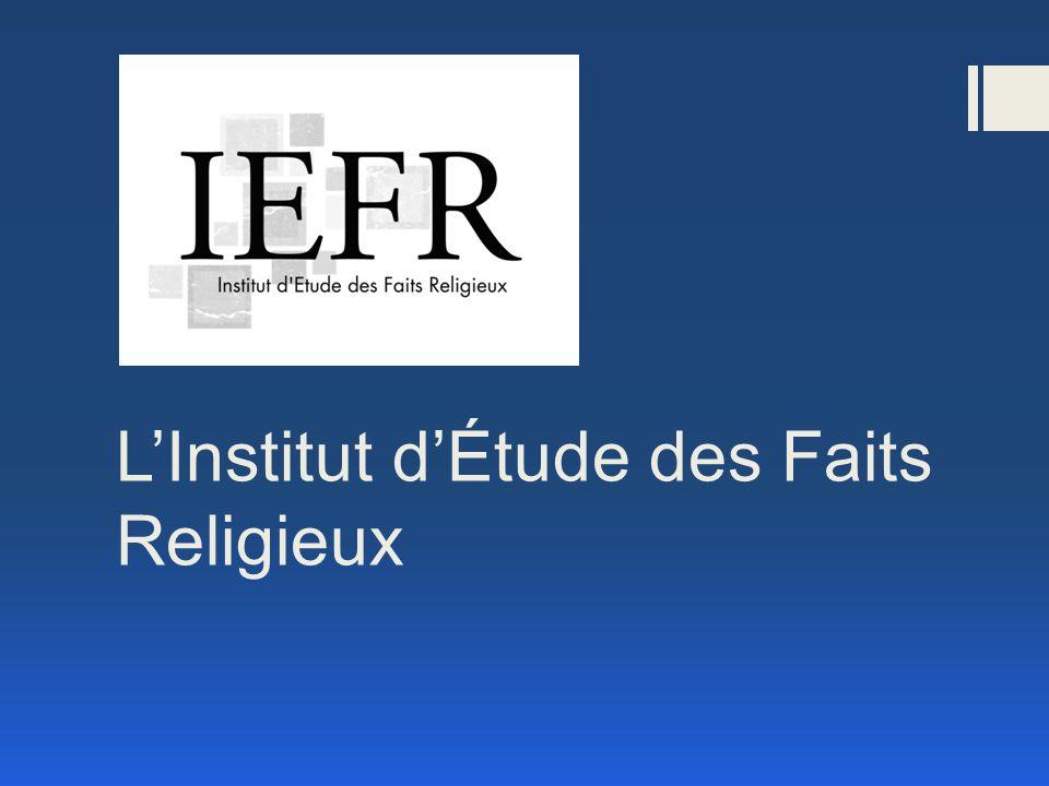 LInstitut dÉtude des Faits Religieux