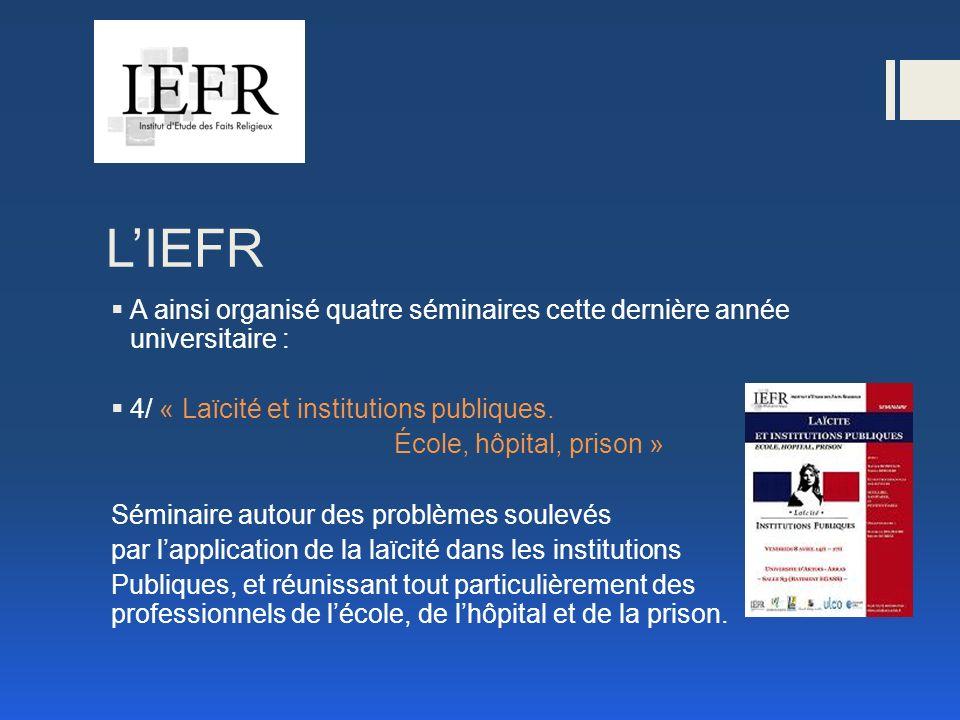 LIEFR A ainsi organisé quatre séminaires cette dernière année universitaire : 4/ « Laïcité et institutions publiques.