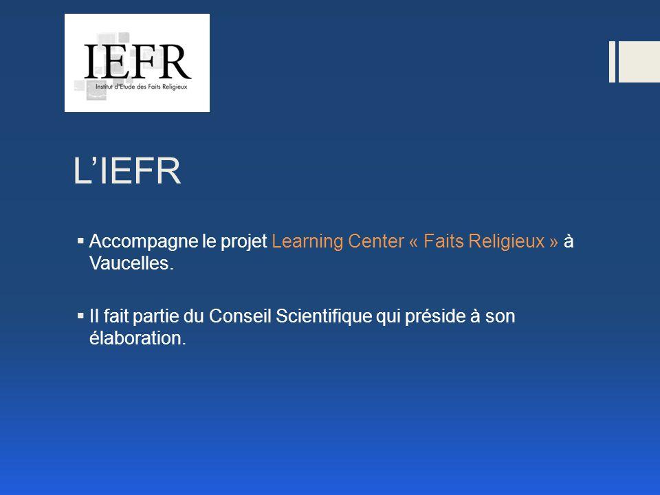 LIEFR Accompagne le projet Learning Center « Faits Religieux » à Vaucelles.