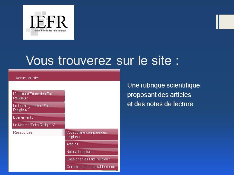 Vous trouverez sur le site : Une rubrique scientifique proposant des articles et des notes de lecture