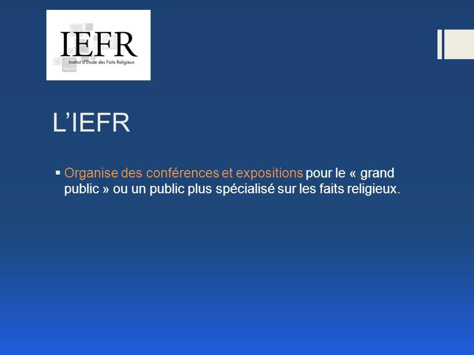 LIEFR Organise des conférences et expositions pour le « grand public » ou un public plus spécialisé sur les faits religieux.