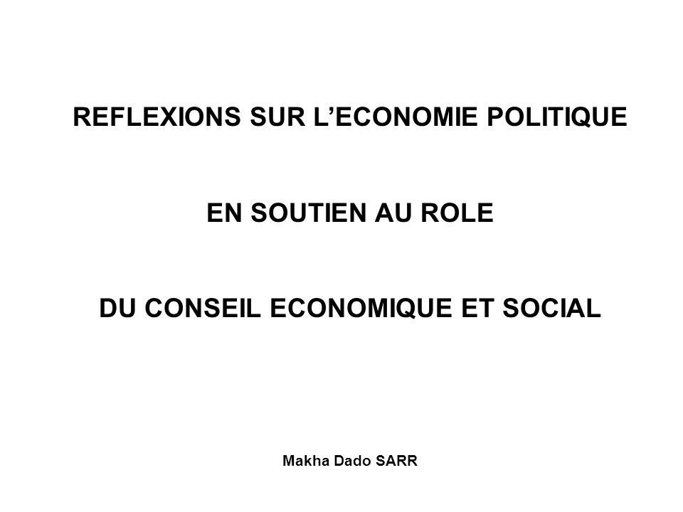 REFLEXIONS SUR LECONOMIE POLITIQUE EN SOUTIEN AU ROLE DU CONSEIL ECONOMIQUE ET SOCIAL Makha Dado SARR