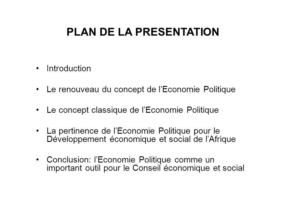 Introduction Le renouveau du concept de lEconomie Politique Le concept classique de lEconomie Politique La pertinence de lEconomie Politique pour le D