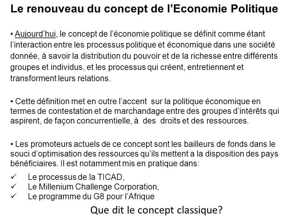 Le renouveau du concept de lEconomie Politique Aujourdhui, le concept de léconomie politique se définit comme étant linteraction entre les processus p