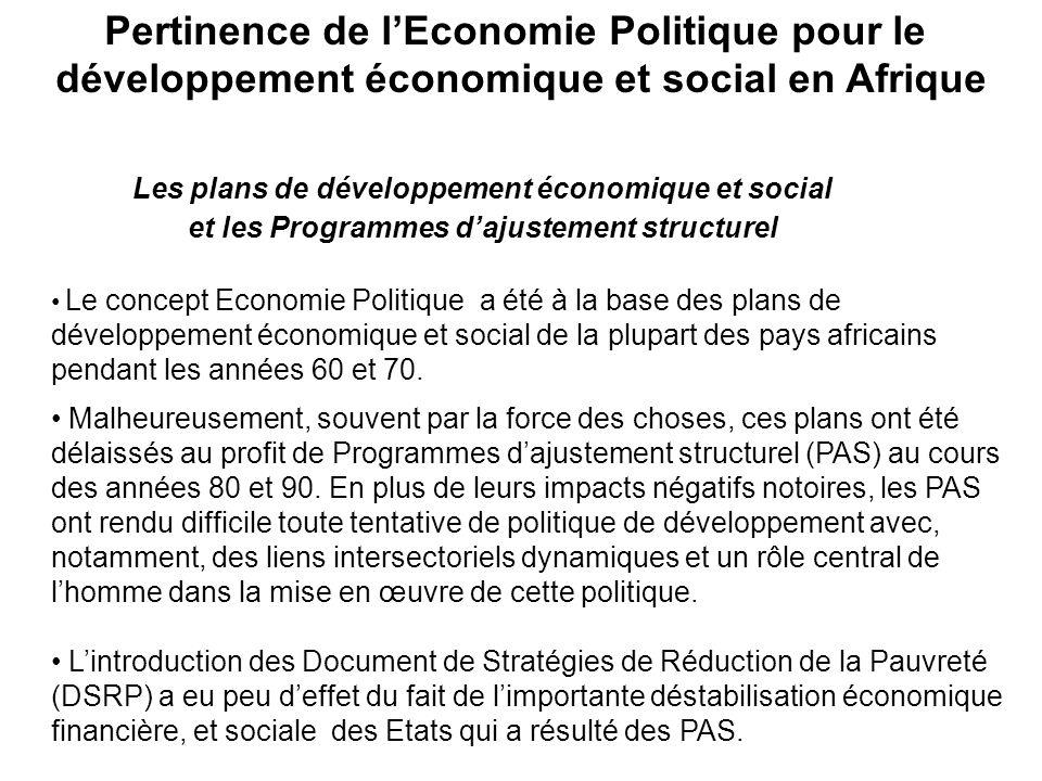 Pertinence de lEconomie Politique pour le développement économique et social en Afrique Les plans de développement économique et social et les Programmes dajustement structurel.