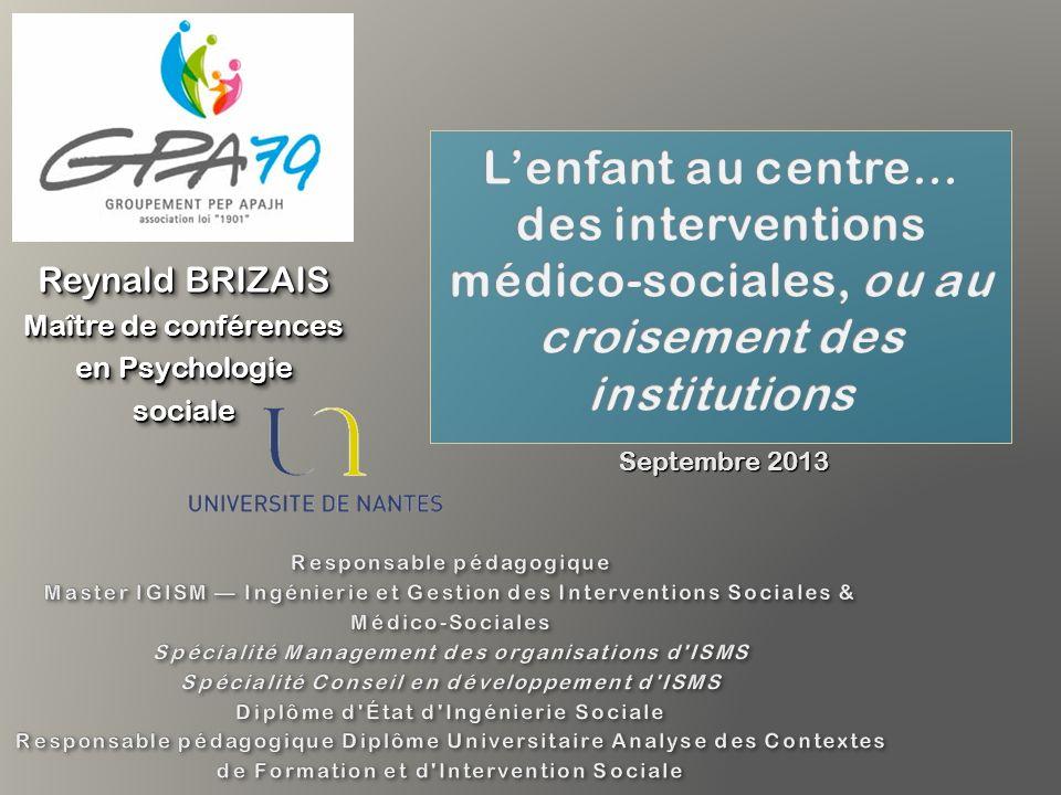 Septembre 2013 Reynald BRIZAIS Maître de conférences en Psychologie sociale Reynald BRIZAIS Maître de conférences en Psychologie sociale