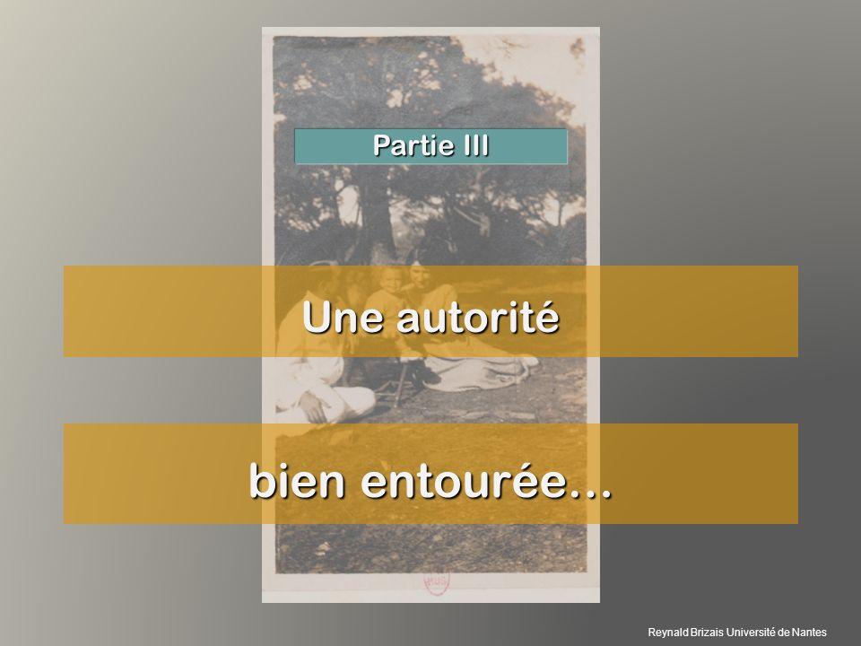 Une autorité Partie III bien entourée… Reynald Brizais Université de Nantes