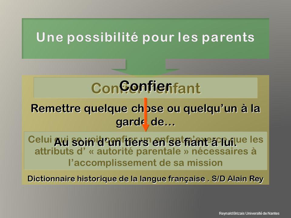 Confier lenfant Celui qui se voit confier un enfant nexerce que les attributs d « autorité parentale » nécessaires à laccomplissement de sa mission Co