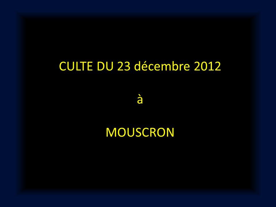 CULTE DU 23 décembre 2012 à MOUSCRON