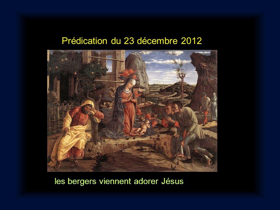 Prédication du 23 décembre 2012 les bergers viennent adorer Jésus