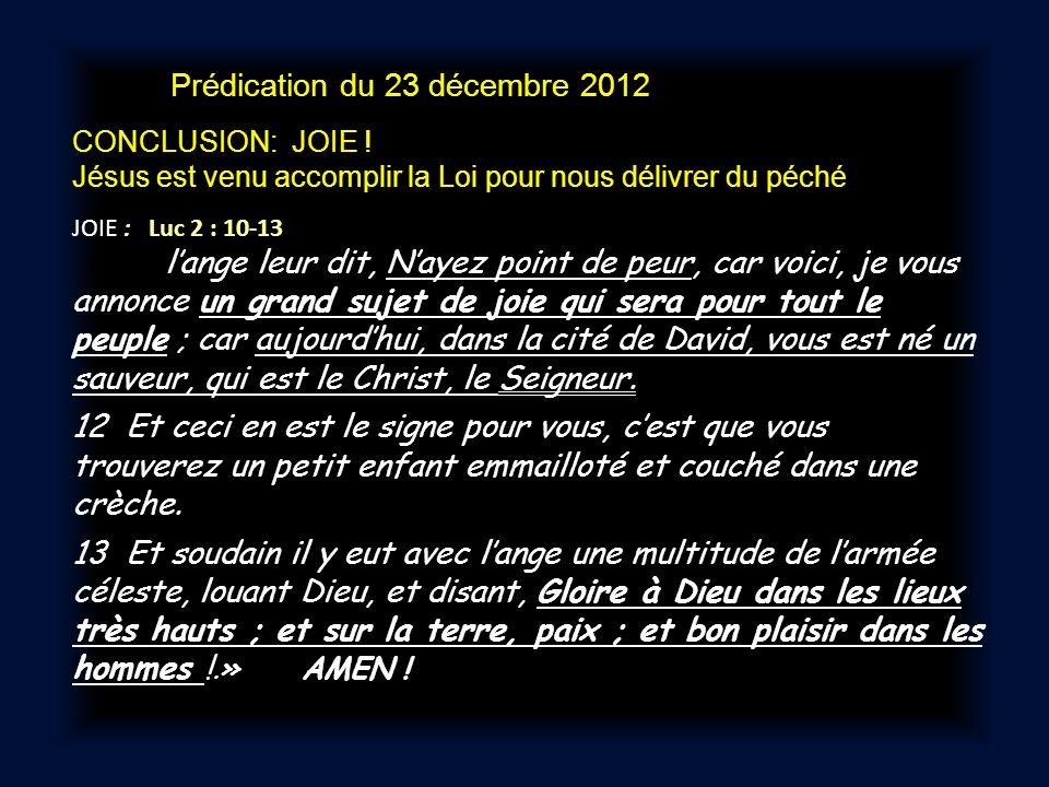 Prédication du 23 décembre 2012 CONCLUSION: JOIE .