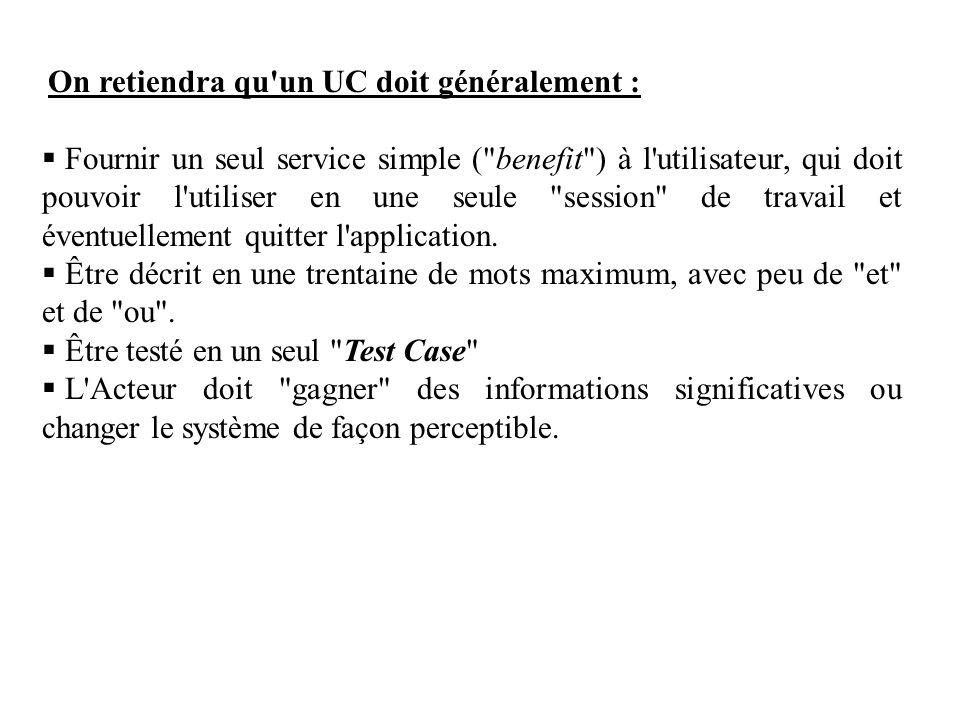 On retiendra qu'un UC doit généralement : Fournir un seul service simple (
