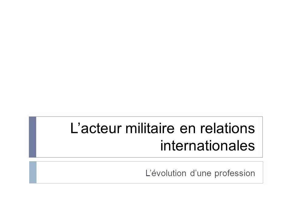 Plan du cours Introduction: les 3 façons daborder le rôle des militaires dans les r.i.