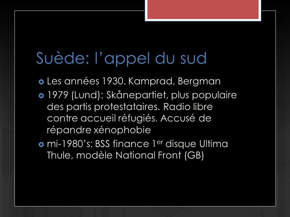 Suède: lappel du sud Les années 1930. Kamprad, Bergman 1979 (Lund): Skånepartiet, plus populaire des partis protestataires. Radio libre contre accueil