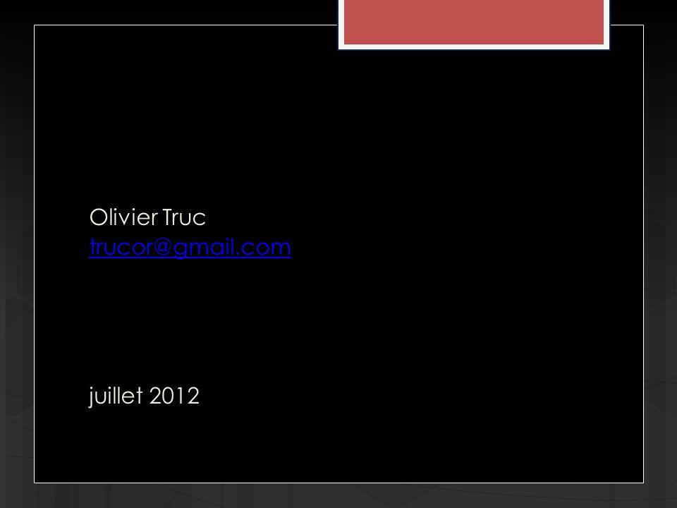Olivier Truc trucor@gmail.com juillet 2012
