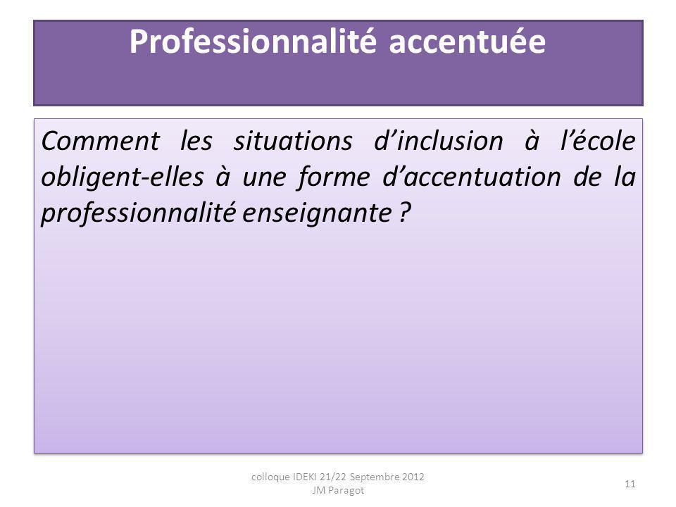 Professionnalité accentuée Comment les situations dinclusion à lécole obligent-elles à une forme daccentuation de la professionnalité enseignante .