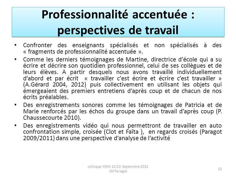 Professionnalité accentuée : perspectives de travail Confronter des enseignants spécialisés et non spécialisés à des « fragments de professionnalité accentuée ».