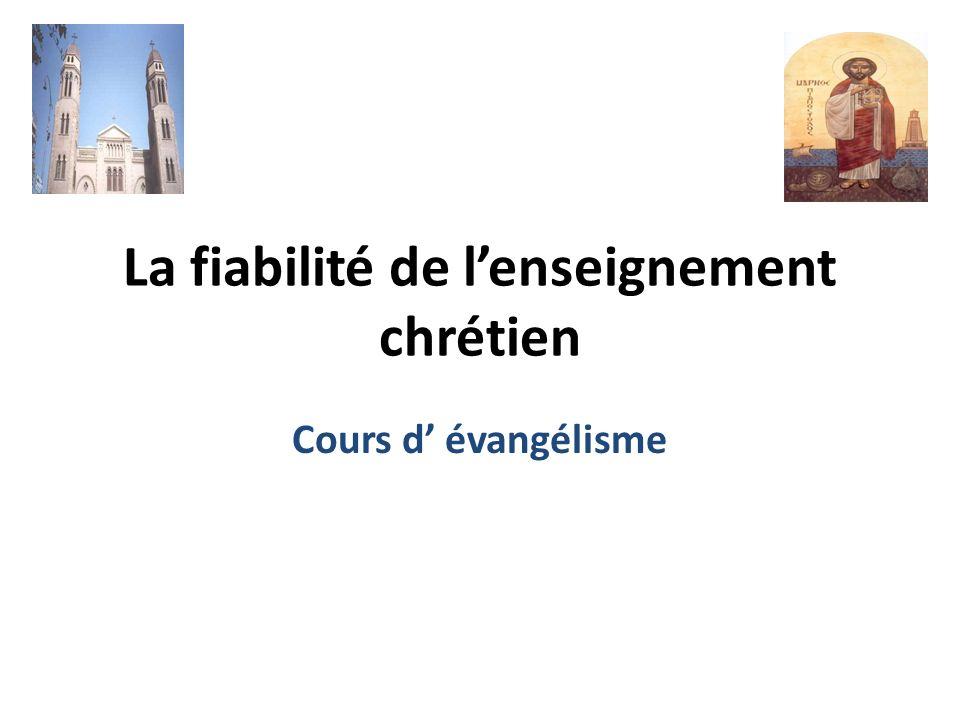 La fiabilité de lenseignement chrétien Cours d évangélisme