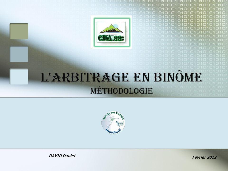 LARBITRAGE EN BINÔME Méthodologie DAVID Daniel Février 2012