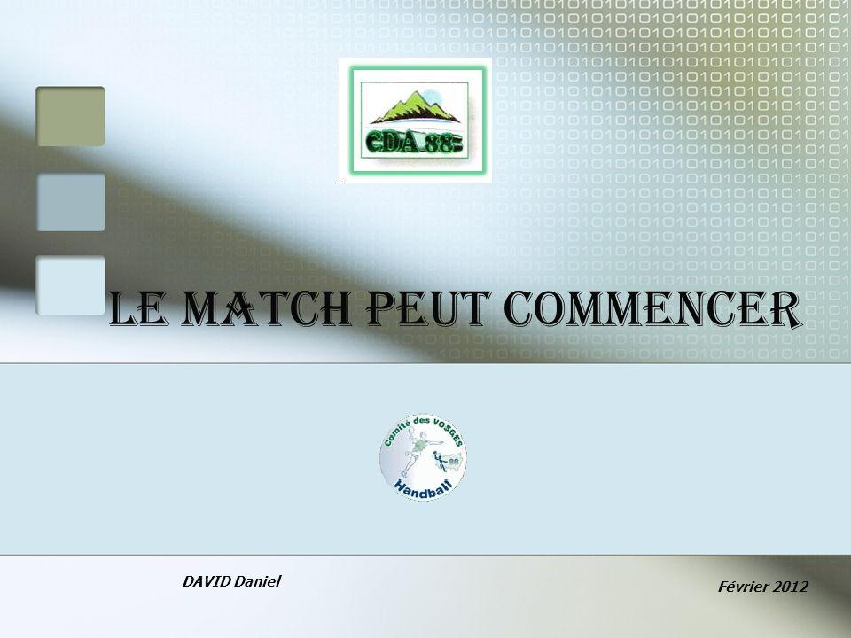 LE MATCH PEUT COMMENCER DAVID Daniel Février 2012
