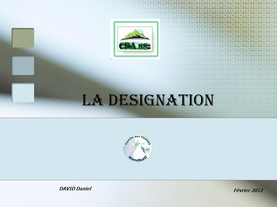 LA DESIGNATION DAVID Daniel Février 2012