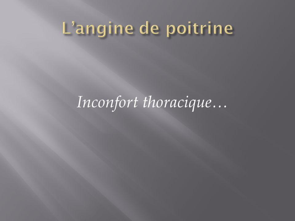 Inconfort thoracique…