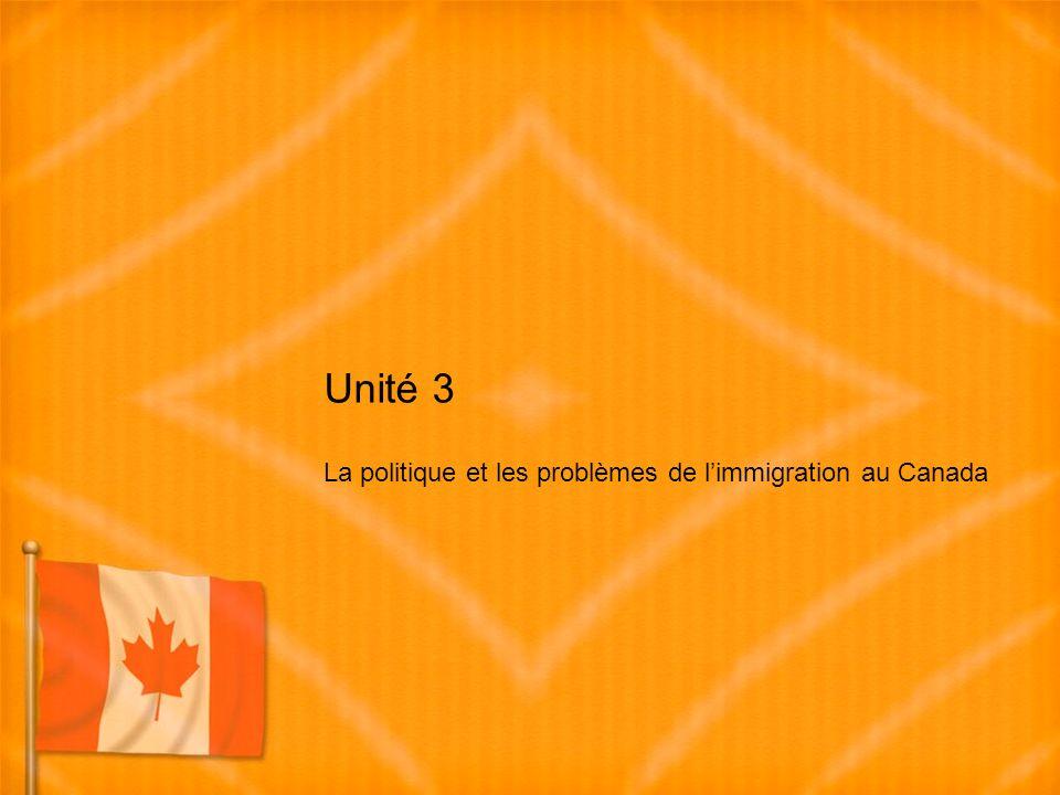 Unité 3 La politique et les problèmes de limmigration au Canada