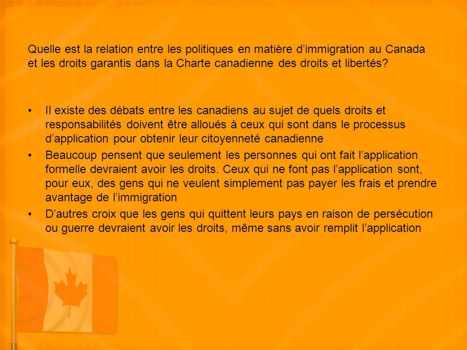 Quelle est la relation entre les politiques en matière dimmigration au Canada et les droits garantis dans la Charte canadienne des droits et libertés.