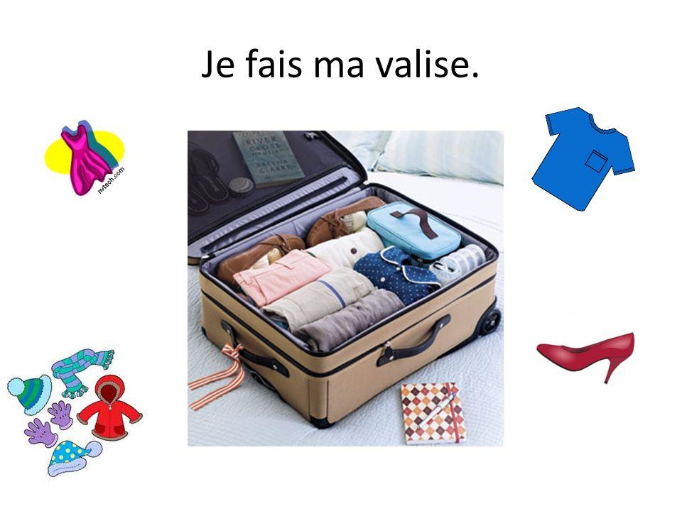 Je fais ma valise.