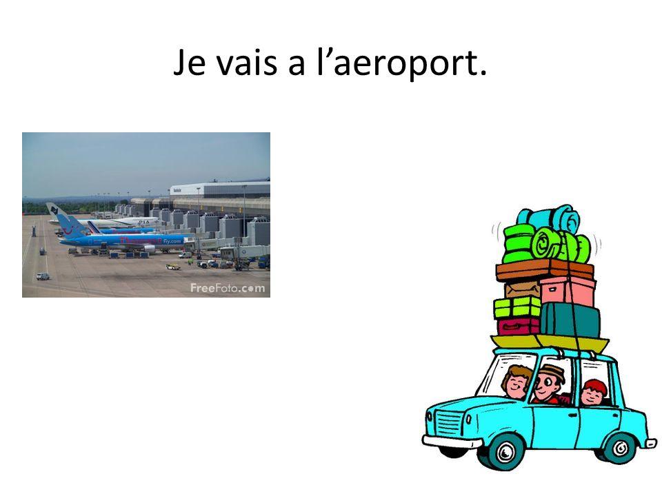 Je vais a laeroport.