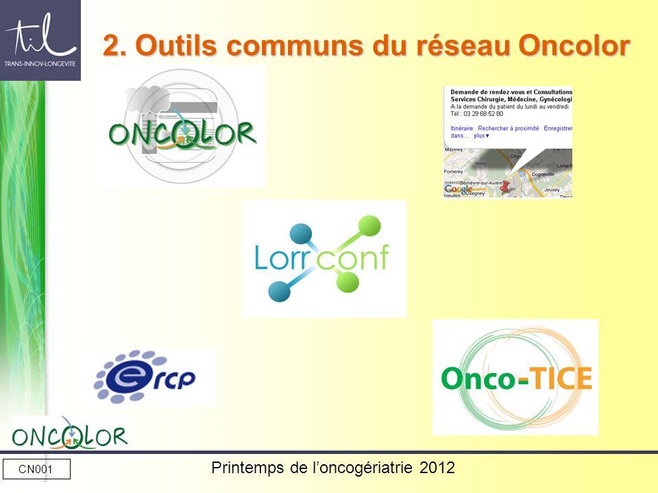 CN001 Printemps de loncogériatrie 2012 2. Outils communs du réseau Oncolor