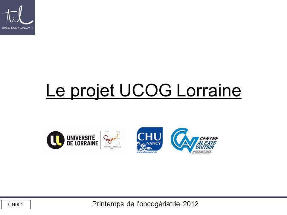 CN001 Printemps de loncogériatrie 2012 Le projet UCOG Lorraine
