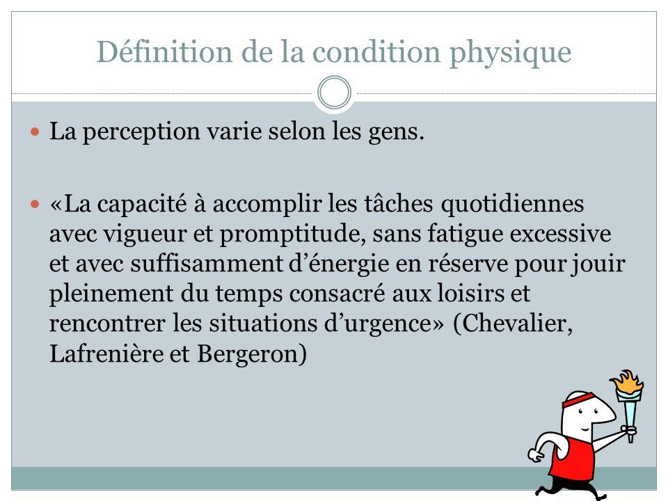 Définition de la condition physique La perception varie selon les gens.