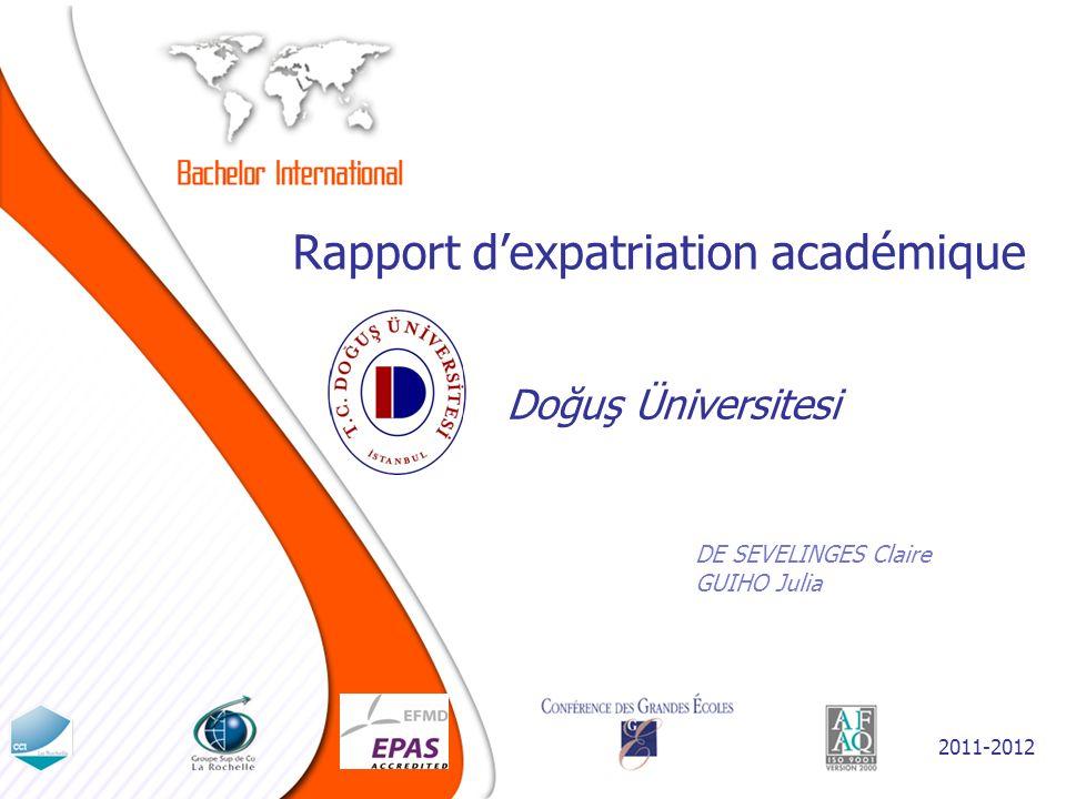 Rapport dexpatriation académique DE SEVELINGES Claire GUIHO Julia Doğuş Üniversitesi 2011-2012