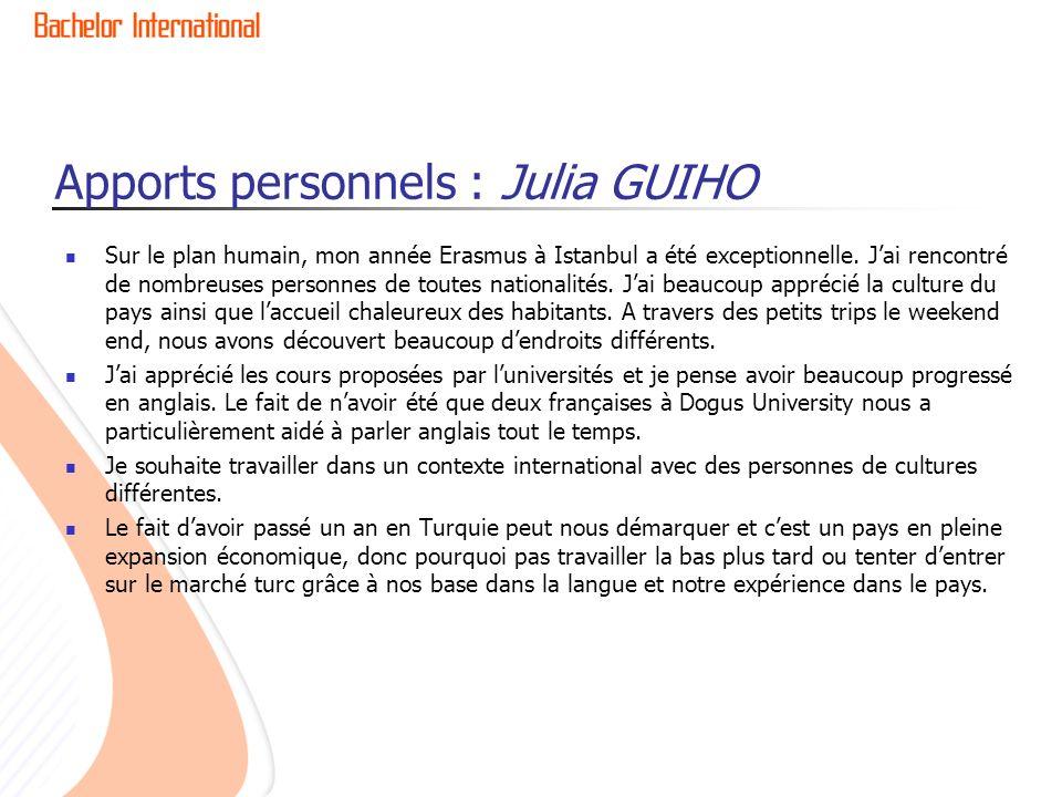 Apports personnels : Julia GUIHO Sur le plan humain, mon année Erasmus à Istanbul a été exceptionnelle.