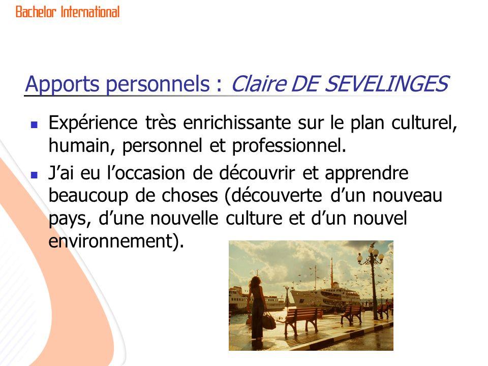 Apports personnels : Claire DE SEVELINGES Expérience très enrichissante sur le plan culturel, humain, personnel et professionnel.