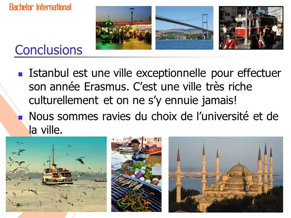 Conclusions Istanbul est une ville exceptionnelle pour effectuer son année Erasmus.