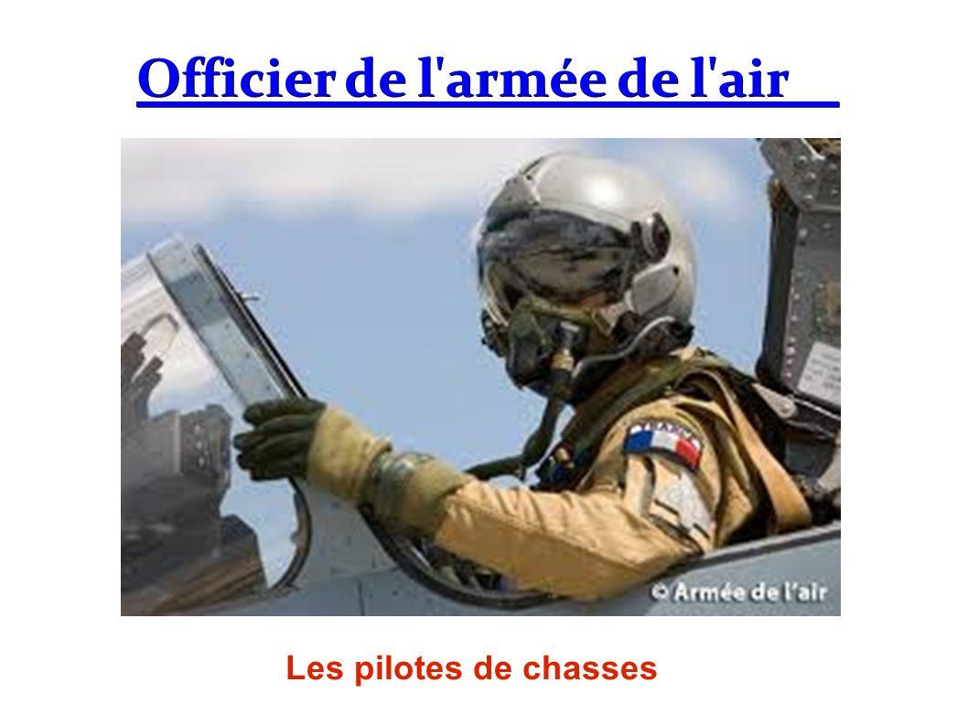 Officier de l'armée de l'air Les pilotes de chasses