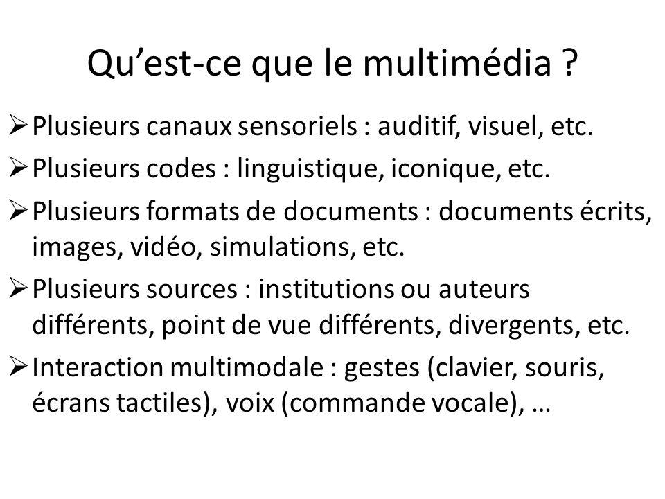 Quest-ce que le multimédia .Plusieurs canaux sensoriels : auditif, visuel, etc.