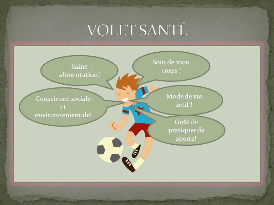 Soin de mon corps ! Mode de vie actif ! Saine alimentation! Conscience sociale et environnementale! Goût de pratiquer de sports!
