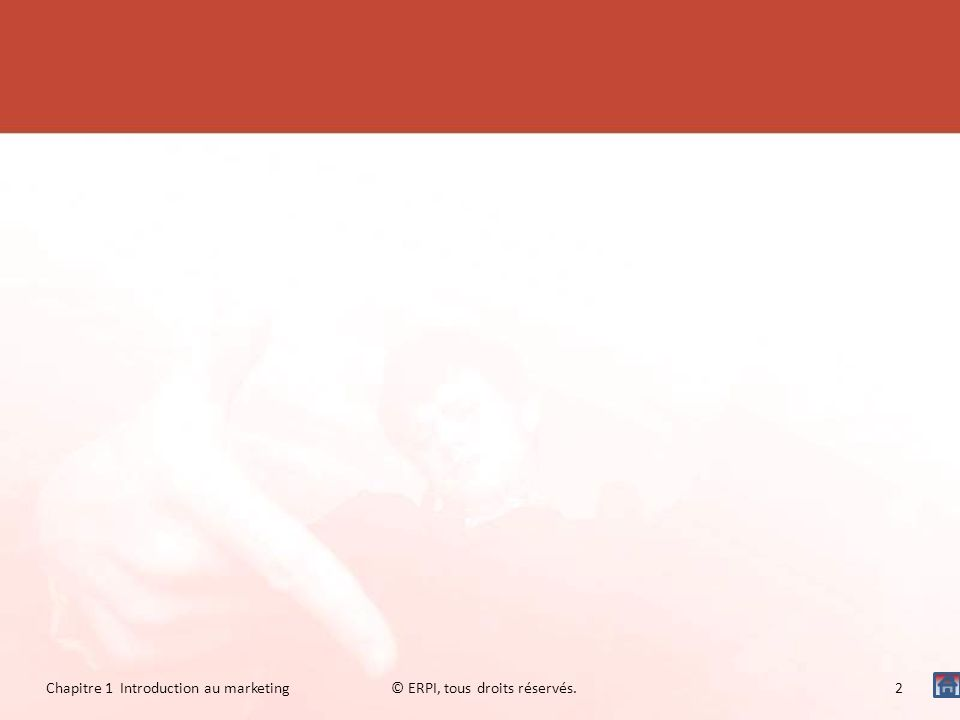 Les évolutions récentes La gestion de la relation client (GRC) (Diapo suivante) Loptique éthique du marketing vert (Diapo 21) Le marketing tribal, ou marketing viral (Diapo 22) Du marketing de masse au micromarketing (diapo 23) © ERPI, tous droits réservés.33 Chapitre 1 Introduction au marketing