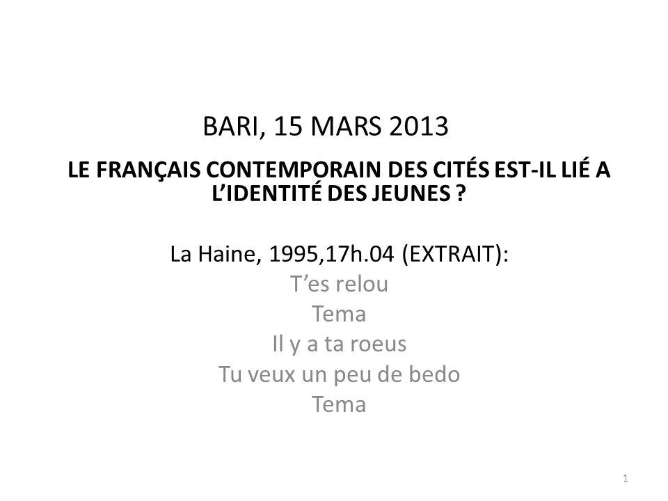 BARI, 15 MARS 2013 LE FRANÇAIS CONTEMPORAIN DES CITÉS EST-IL LIÉ A LIDENTITÉ DES JEUNES .