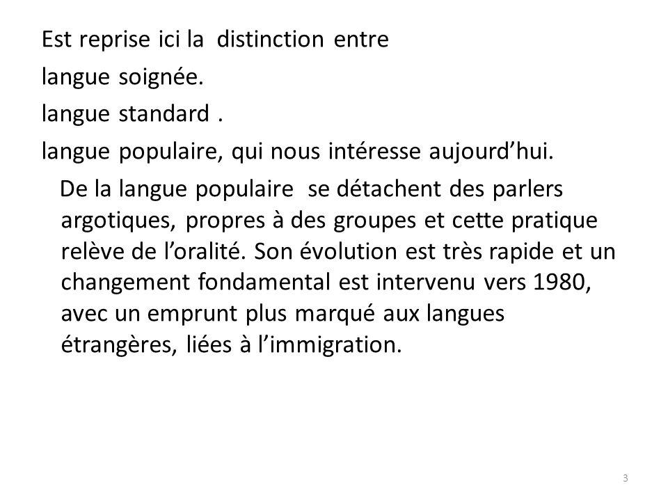 Est reprise ici la distinction entre langue soignée.
